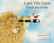Click for details on Lavi The Lion Finds His Pride, story by Linda Dickerson, illustrations by Jennifer Rempel. Illustrated childrens picture book, blind children, Pittsburgh, local topic